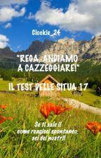 REGA, ANDIAMO A CAZZEGGIARE! - IL TEST DELLE SITUA 17 by coccinella_quadrata