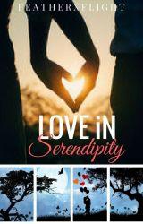 Love in Serendipity |✓ by FeatherXflight