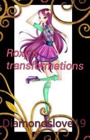 Roxy's Transformations  by diamondslove19