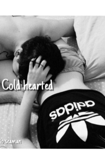 Cold Hearted||M.S fanfic