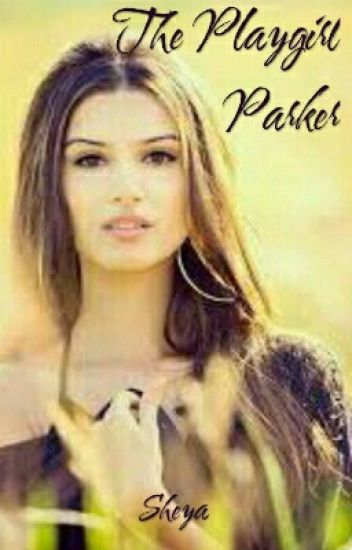 The Playgirl Parker #Wattys2016