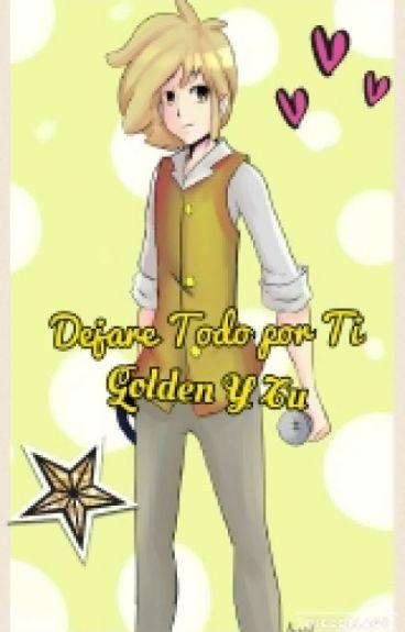 Dejare Todo Por Ti  (Golden Y Tu) FNAFHS