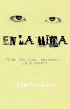 ≈EN LA MIRA≈ by kookie_v09