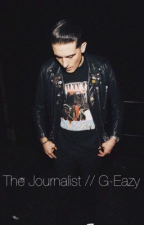 The Journalist // G-Eazy by scarywbu