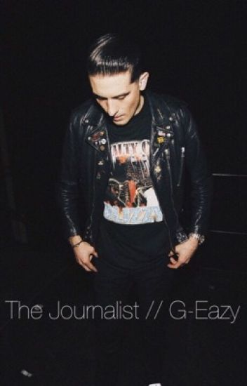 The Journalist // G-Eazy