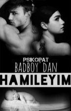 PSİKOPAT BADBOY'DAN HAMİLEYİM! by TUMJINBLR