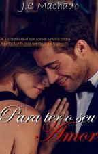 Pra ter o seu amor by jennii2015