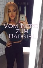 Vom Nerd zum Badgirl by GhostlyHoodies