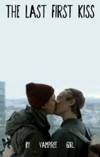 The Last First Kiss/Befejezett/ by Vampiree_Girl