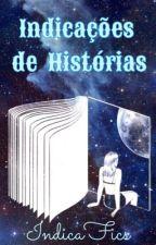 Indicações de histórias by indicafics