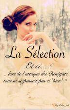 La Sélection, Et si ...? by Lalou_moa