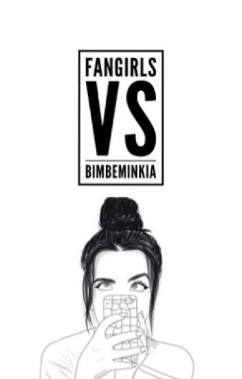 ~Fangirls VS Bimbeminkia~
