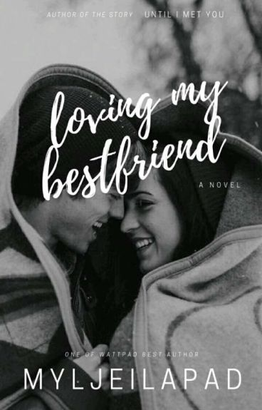 Loving my best friend (Completed- Spg)
