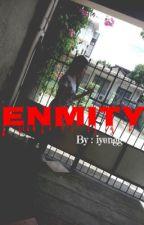 ENMITY by heyitsmealii