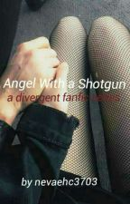 Angel With A Shot Gun (Divergent No-War) by nevaehc3703