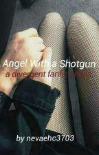 Angel With A Shot Gun (Divergent No-War) by nevaehc3703