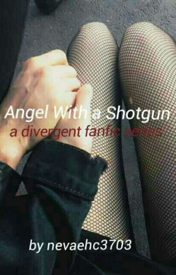 Angel With A Shot Gun (Divergent No-War)