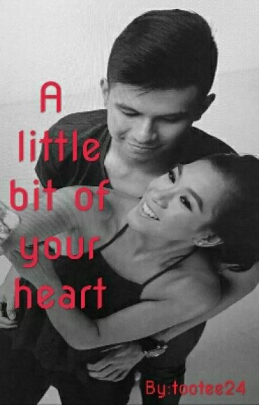 A Little Bit Of Your Heart