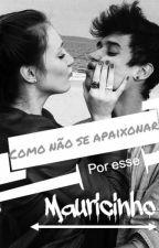 Como não se apaixonar por esse Mauricinho by Lilia_Vieira