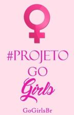 O guia do #ProjetoGoGirls by GoGirlsBr