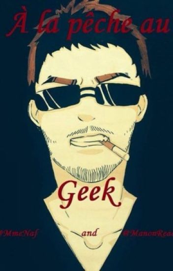 À la pêche au geek