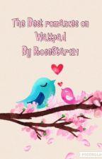 Romances on Wattpad- by RoseStar121