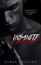 Insanity | COMING SOON by Aimee21x