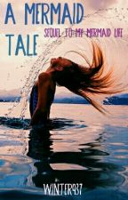A Mermaid Tale (Book Two) by Winter937