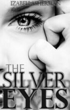 The Silver Eyes by izzyrs28