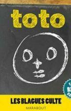 Toto : Les Blagues Culte Le Livre by InconnueGirl_1203