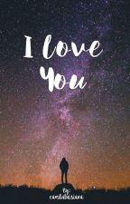 I love you ©#WattpadsAwards #BestBook by camilaluisiana
