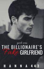 The Billionaire's Fake Girlfriend 1 ✓ by hanna443