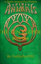 Spirit Animals  - The Ten Keepers [Book One] by Griff-FanFic1933
