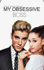 My Obsessive Boss [#Wattys2016] by Flawless_Dreams
