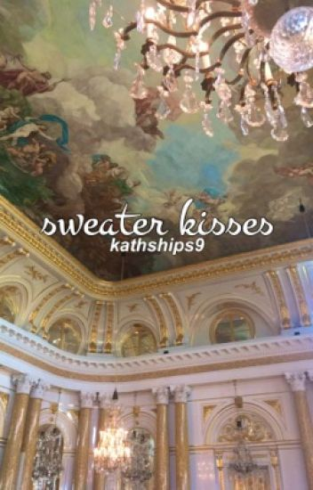 Sweater Kisses {A Zanvis FF} [COMPLETED BOOK 1]