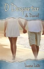 O Despertar de Daniel by LuanaLeo2
