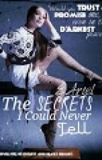 The Secrets I Could Never Tell by E_Ariel