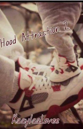 Hood Attraction 2