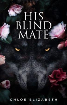 His Blind Mate by Chloe_Elizabeth01