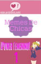 :🌹:《Memes De Chicas》[1] :🌹:  ¡Power Femenino! :🌹: by Girlmermelade