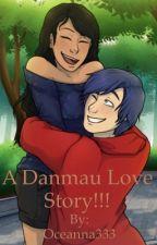 A Danmau Love Story!!! by Oceanna333