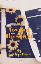 Tea and thoughts by KaitlynStopa