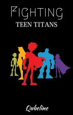 Fighting | Teen Titans by Qubeline