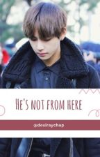 He's Not From Here (BTS Taehyung X Reader) by desiraychap