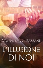 L'illusione di noi - preview by valentinabazzani
