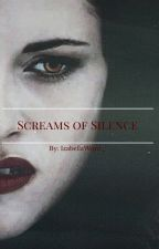 Screams of Silence by Izxx18