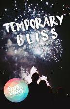 Temporary Bliss [boyxboy] by suckmyviclikekellin