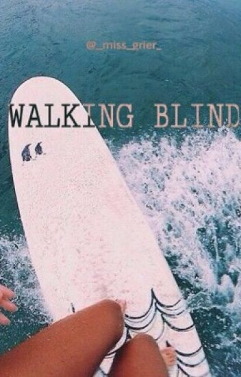 Walking blind // (Blake Gray)