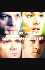 Eyes (Destiel and Sabriel) by _deans_impala_