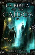 La Biblia De Los Caídos  by MauricioGonzalezPer3
